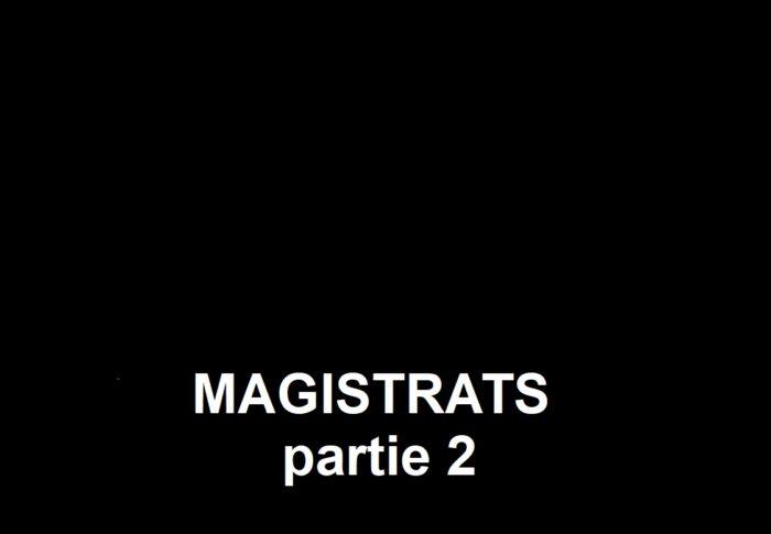 MAGISTRATS  partie 2      Leurs alliés …